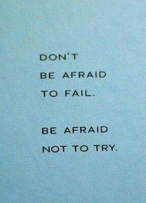 Đừng sợ thất bại, hãy thử thêm lần nữa và bạn sẽ làm tốt hơn!