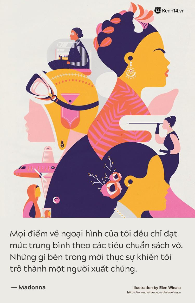 Từ châm ngôn sống của những người phụ nữ quyền lực, hãy tự tin và kiêu hãnh nhé các cô gái! - Ảnh 1.