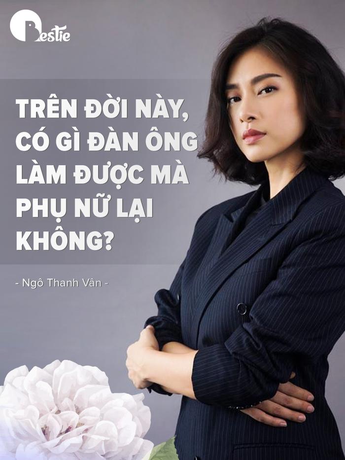 """Ngô Thanh Vân: """"Có gì đàn ông làm được mà phụ nữ lại không?"""""""