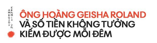 Ẩn sau vẻ đẹp chết người của một Geisha Nam: Sức quyến rũ từ lời nói đường mật thu về cả tỷ đồng mỗi đêm - Ảnh 4.