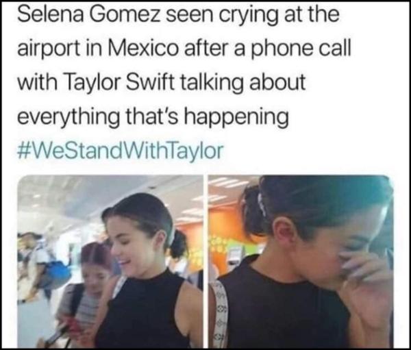 Mặt khác, một fan vô tình gặp Selena Gomez tại sân bay Mexico cũng cho biết cô nàng đã bật khóc sau khi nhận được cuộc điện thoại từ Taylor Swift và biết rõ chuyện gì đang xảy ra với bạn thân nhất của mình.